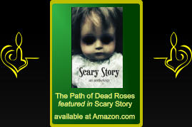 The Path of Dead Roses featured in Scary Story available at Amazon.com